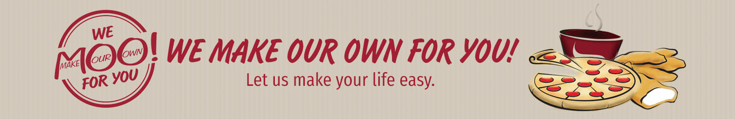 """""""We Make Our Own for You! Let us make your life easy"""""""