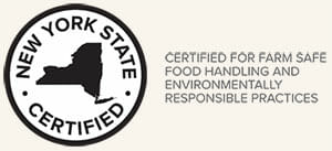 NY Certified for Farm Safe Food Handling and Environmentally Responsible Practices