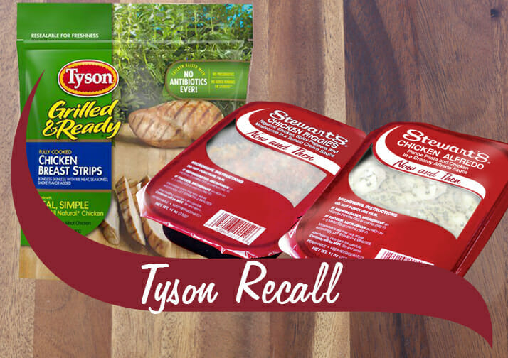 Tyson Recall chicken strips and two now and then entrees impacted by the recall